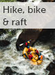 Hike, bike and raft