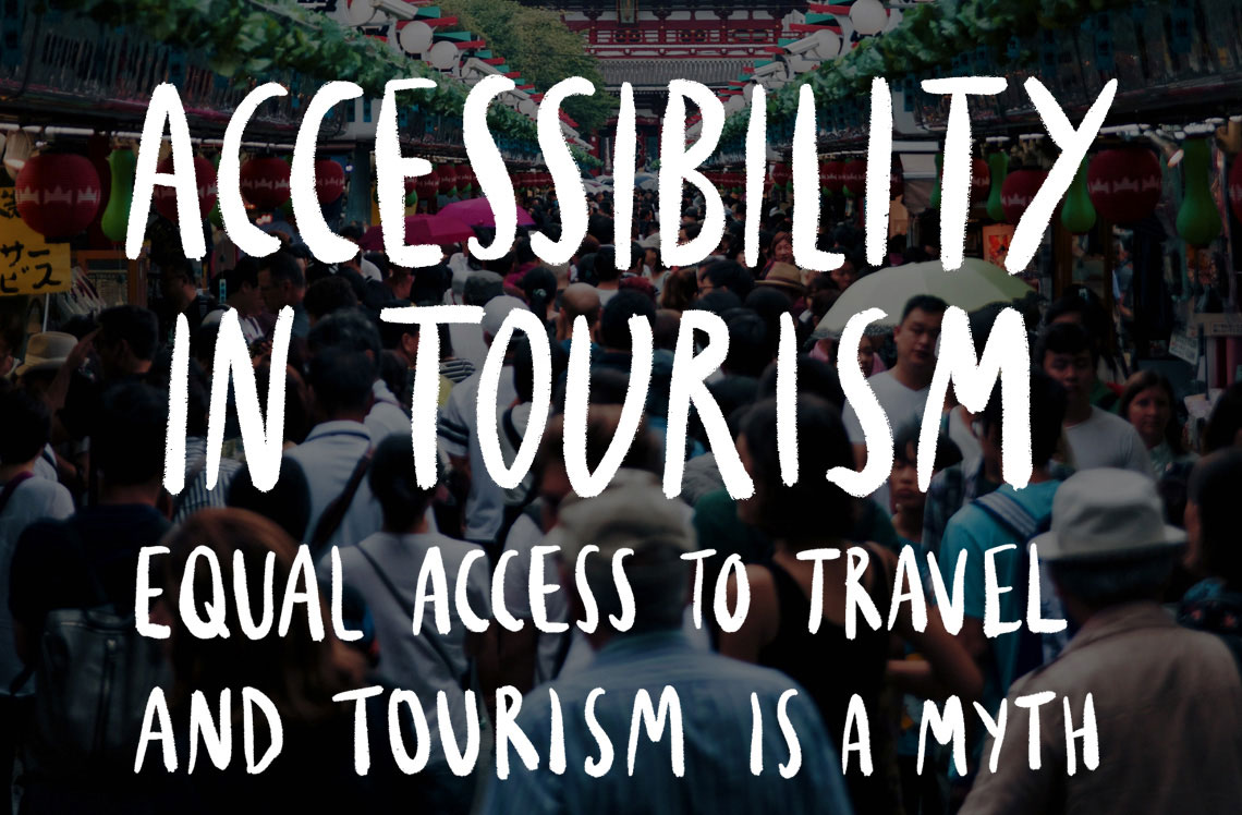 Accessibility in tourism. Equal access to travel and tourism is currently a myth