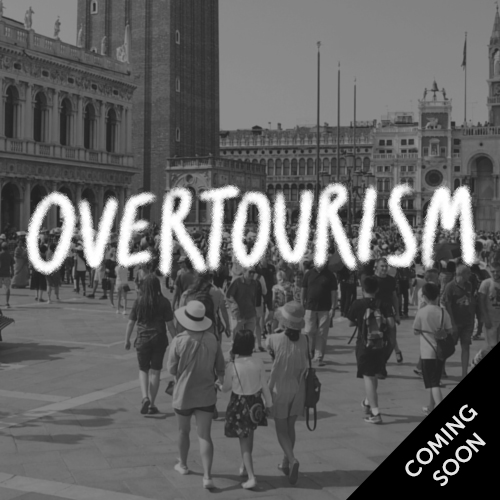 Overtourism, coming soon